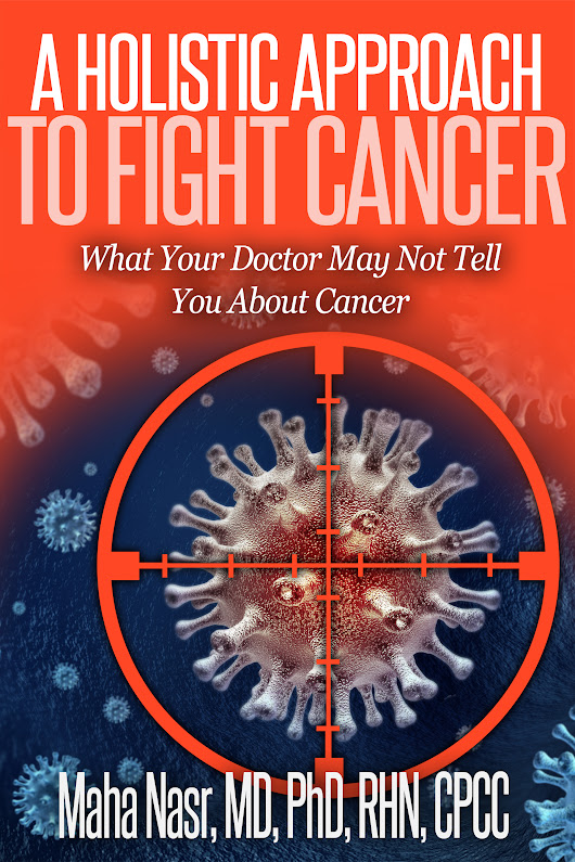 A Holistic Approach to Fight Cancer