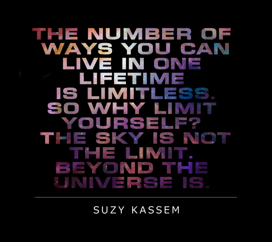 The Sky Is Not The Limit Beyond The Universe Is Words By Suzy