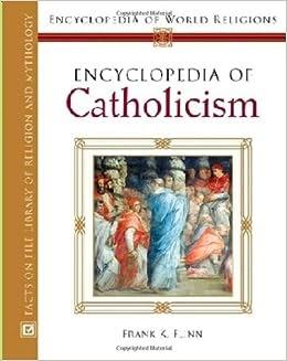 Encyclopedia of Catholicism - WE READ