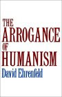The Arrogance of Humanism (Galaxy Books)