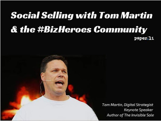 Social Selling with Tom Martin & The #BizHeroes Community