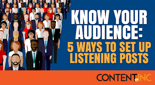 Know Your Audience: 5 Ways to Set Up Listening Posts -