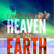 Dwelling in Heaven and Earth: Book Two - Kindle edition by E.A. Comiskey, Holly Gonzalez. Religion & Spirituality Kindle eBooks @ Amazon.com.