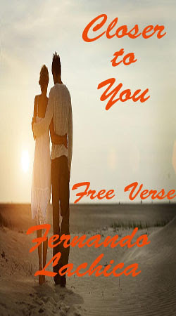 Free Verse - Closer to You, Love, Romance, relationship, family