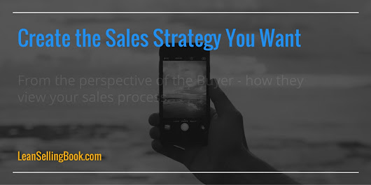 Create the Sales Strategy You Want: Part Two