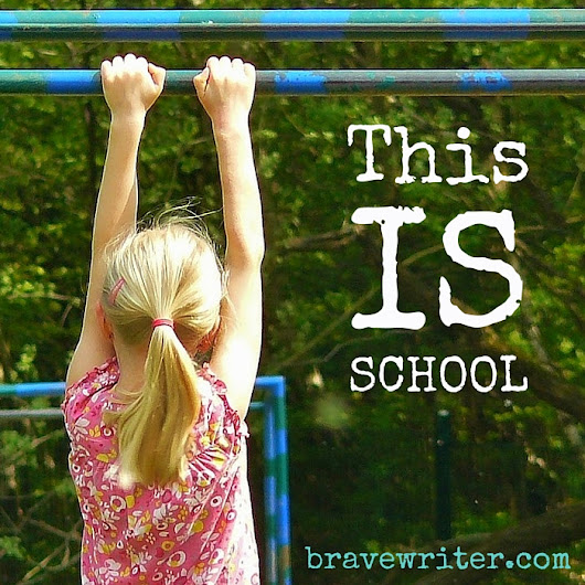 This IS school «  A Brave Writer's Life in Brief