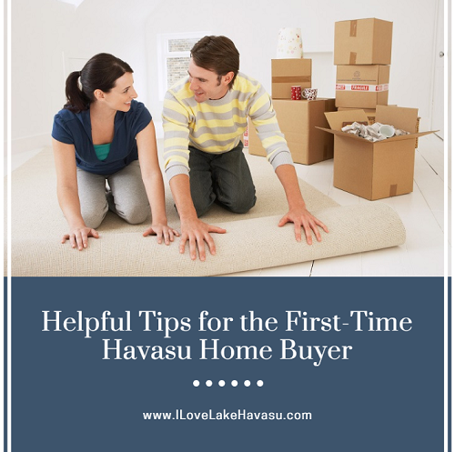 Helpful Tips for the First-Time Havasu Home Buyer - Lori Dee Doerfler