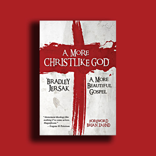 Book Review: A More Christlike God (Bradley Jersak)