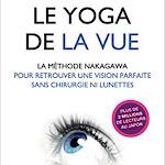 Le yoga de la vue : à la découverte de la méthode du Dr Nakagawa - Senior Actu