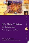 Download Fifty Major Thinkers on Education