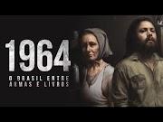 1964 - O Brasil entre armas e livros (FILME COMPLETO)