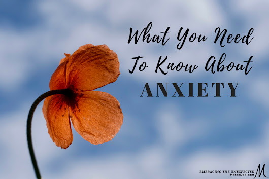 What You Need to Know About Anxiety | Embracing the Unexpected