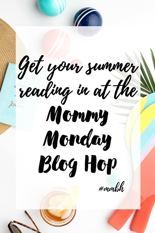 Get Your Summer Reading on at the Mommy Monday Blog Hop!