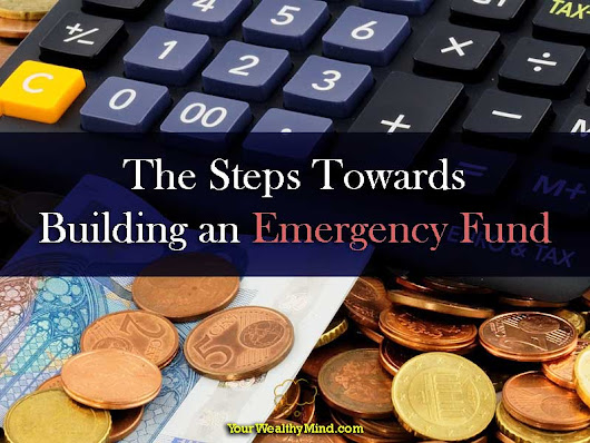 The Steps Towards Building an Emergency Fund - Your Wealthy Mind