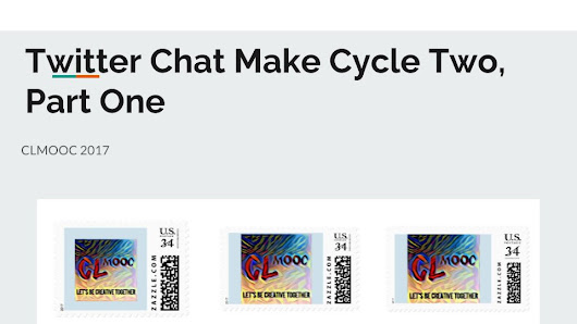 CLMOOC Make Cycle 2 Chat 1 (with images, tweets) · dogtrax