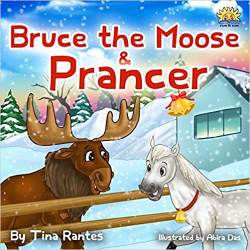 Children's book: BRUCE THE MOOSE &PRANCER,:Bedtime story(Christmas story picture book)Book for kids(Beginner reader)values-Funny-Rhymes-read along-series ... ebook(Animal story)Early reader-Preschool