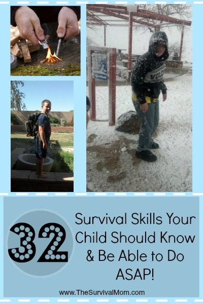 32 Survival Skills Your Child Should Know and Be Able to Do ASAP! - Survival Mom