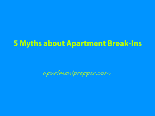 5 Myths about Apartment Break-Ins - Apartment Prepper