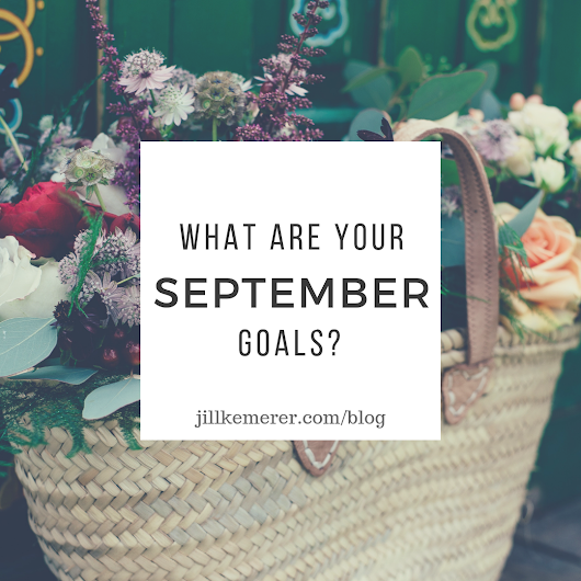 What are Your September 2018 Goals? - Jill Kemerer | Author