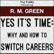 Yes it's Time: Why and How to Switch Careers [NOOK Book]