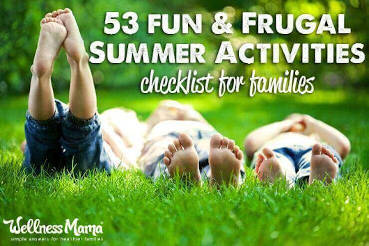 63 Fun & Frugal Family Summer Activities to Try | Wellness Mama