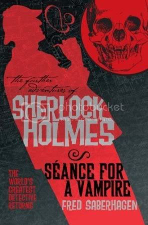 The Further Adventures of Sherlock Holmes: Séance for a Vampire by Fred Saberhagen