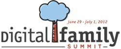 Digital Family Summit Philadelphia June 29-July 1, 2012