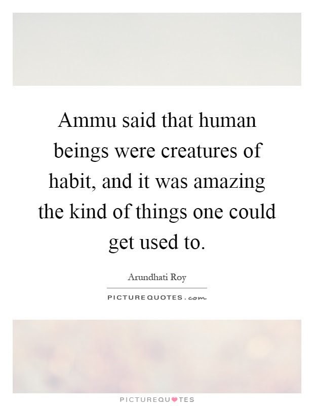 Ammu Said That Human Beings Were Creatures Of Habit And It Was