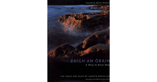 Brigh an Orain: A Story in Every Song: The Songs and Tales of Lauchie MacLellan