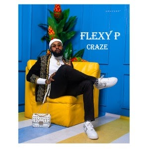 MUSIC: FLEXY P - Craze (Amaka)