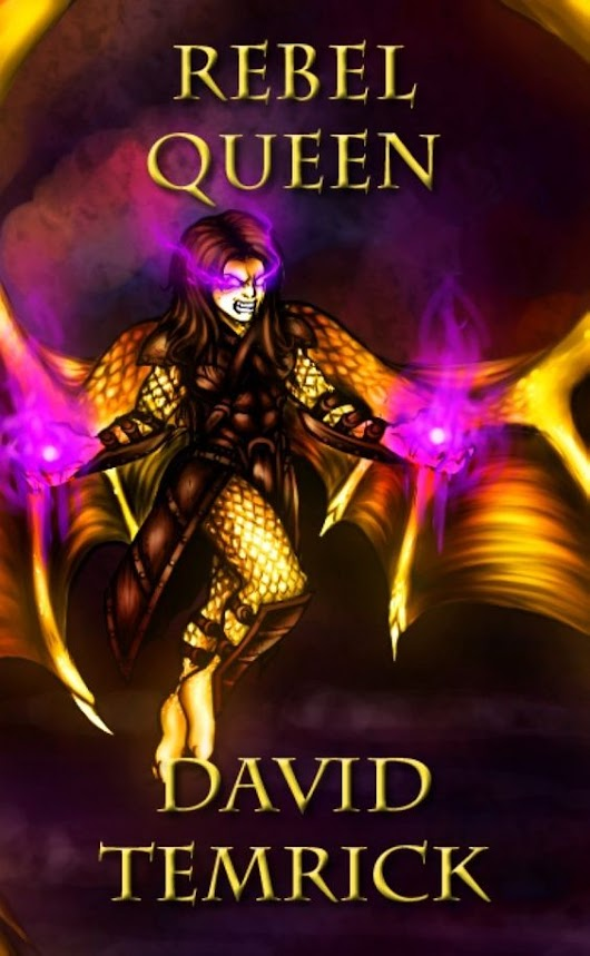 the first of her kind - Rebel Queen (Dragonkin Chronicles #1) by David Temrick