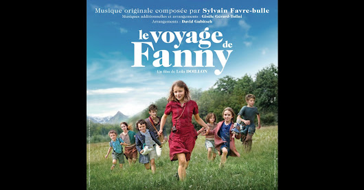 Le voyage de Fanny (Original Motion Picture Soundtrack) [Un film de Lola Doillon]