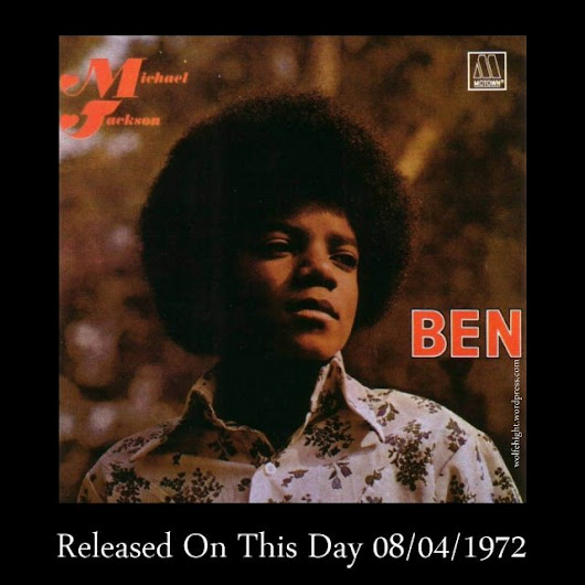 "August 4th In Album History – Michael Jackson ""Ben"" / 1972"
