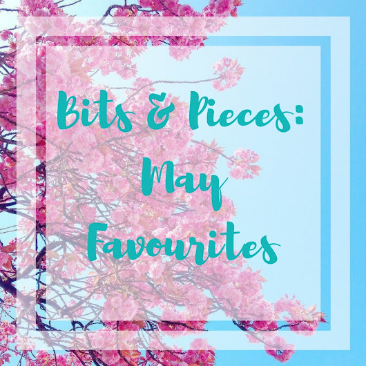 Bits & Pieces: May Favourites - Yellow Feather