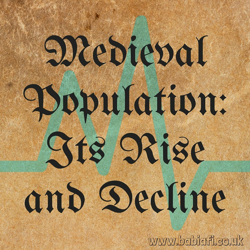 Medieval Population - It's Rise and Decline