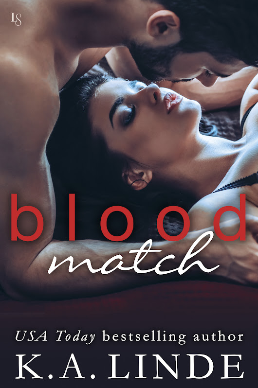 ARC REVIEW: BLOOD MATCH ( Blood Type Series Book 2 ) by USA Today Bestselling Author K.A. LINDE is Coming June 26th! @AuthorKALinde @InkslingerPR