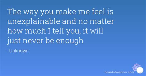How You Make Me Feel Quotes