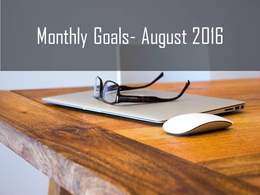 Monthly Goals – August 2016