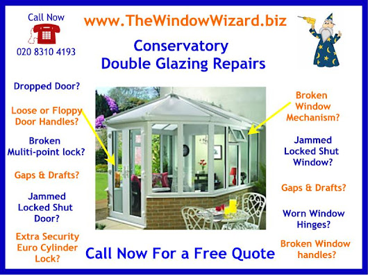 Conservatory Double Glazing Repairs and Specialist in Conservatory Door Repair | The Window Wizard Double Glazing UPVC Repairs