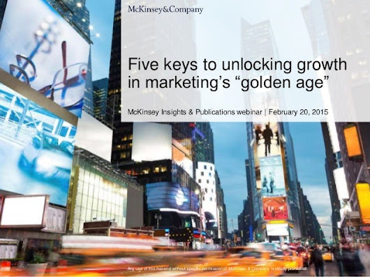 "Five keys to unlocking growth in marketing's ""golden age"""
