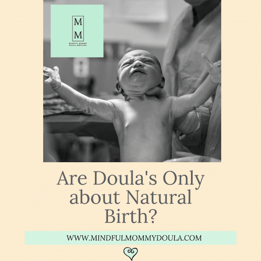 Are Doula's Only about Natural Birth? - Mindful Mommy - Mindful Mommy Doula