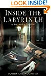 Inside The Labyrinth: A Bo Landry Thr...