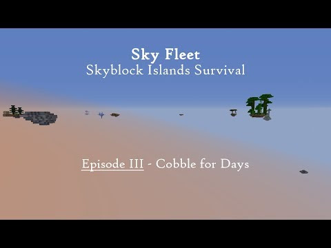 Sky Fleet: Skyblock Islands Survival Episode 3 - Cobble for Days