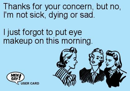 Thanks For Your Concern, But No, I'm Not Sick, Dy eCard
