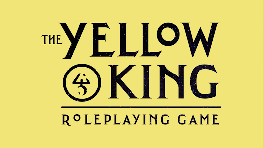 Update 5: Wake Up the Internet With These New Stretch Goals · The Yellow King Roleplaying Game from Robin D. Laws