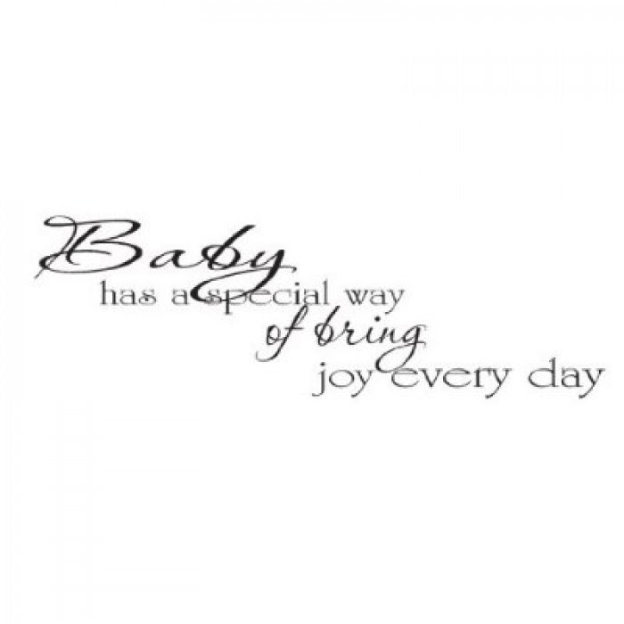 A Baby Has A Special Way Of Adding Joy To Every Day Quote Wall