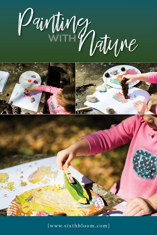 Painting with Nature Items - Preschool STEAM Activities - Sixth Bloom- Lifestyle, Photography & Family Blog