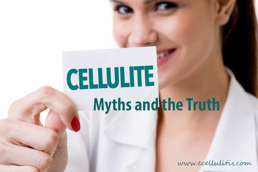Myths and the Truth about Cellulite - eCellulitis