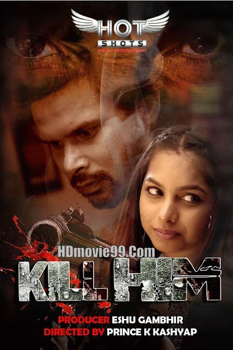 Kill Him HotShots Hindi Short Film 720p Download