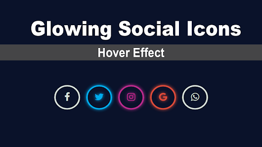 Glowing Social icons hover effect - Coding is Love
